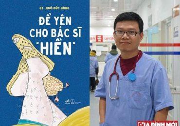 Để yên cho bác sĩ 'hiền' – Những góc nhìn khác về nghề y của người trong cuộc