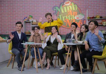 'Mình ăn trưa nhé' – show truyền hình ẩm thực hài hước quy tụ toàn trai xinh – gái đẹp