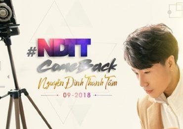 Nguyễn Đình Thanh Tâm 'chơi trội' với #NDTT Come Back