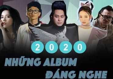 Nhìn lại những album nhạc Việt đáng nghe nhất trong năm qua